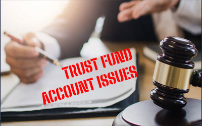 Trust Fund Account Issues