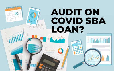 Do you need an Audit Done on your COVID SBA Loan?