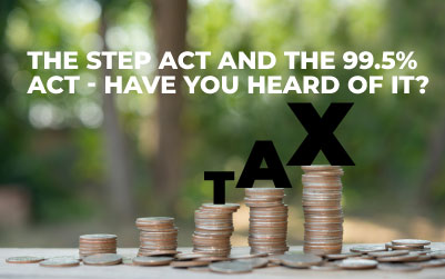 The Step Act and The 99.5% Act - Have you heard of it? Be prepared!
